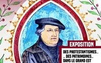 EXPOSITION 1517-2017 : DES PROTESTANTISMES ET DES PATRIMOINES DANS LE GRAND EST