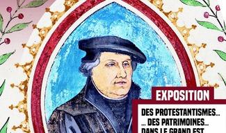 EXPOSITION 1517-2017 : DES PROTESTANTISMES ET DES PATRIMOINES DANS LE GRAND EST - Saint-Mihiel
